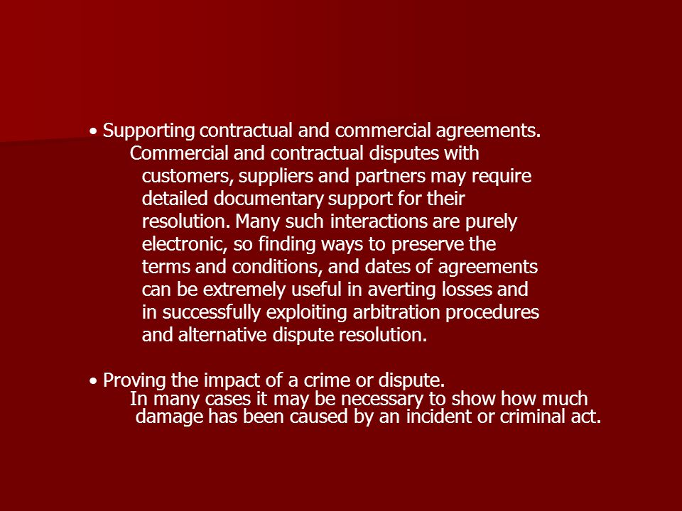 • Supporting contractual and commercial agreements.