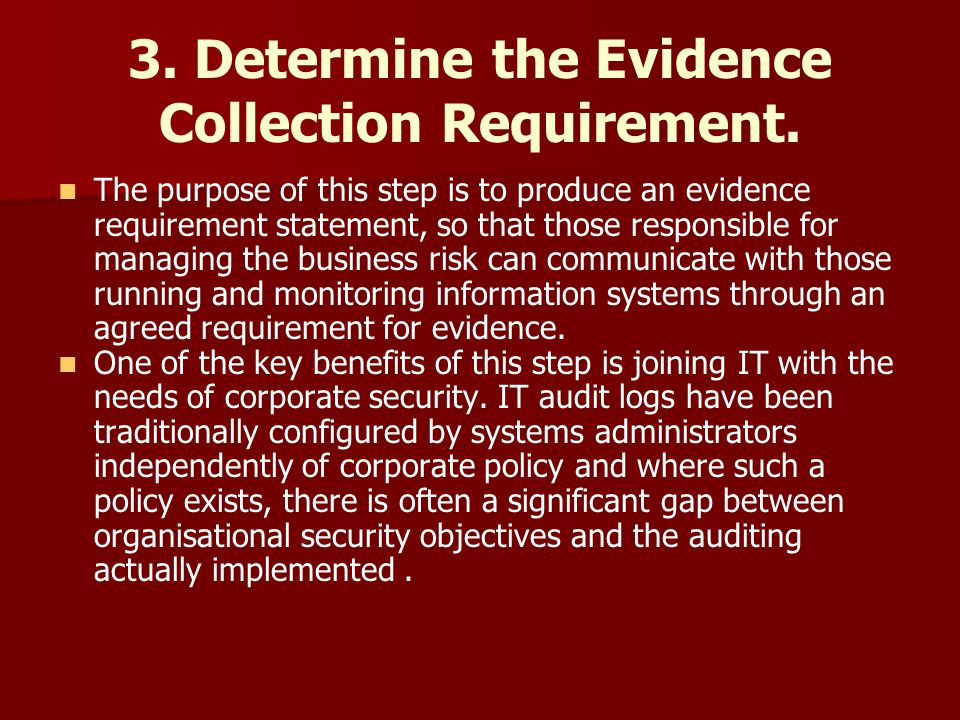 3. Determine the Evidence Collection Requirement.