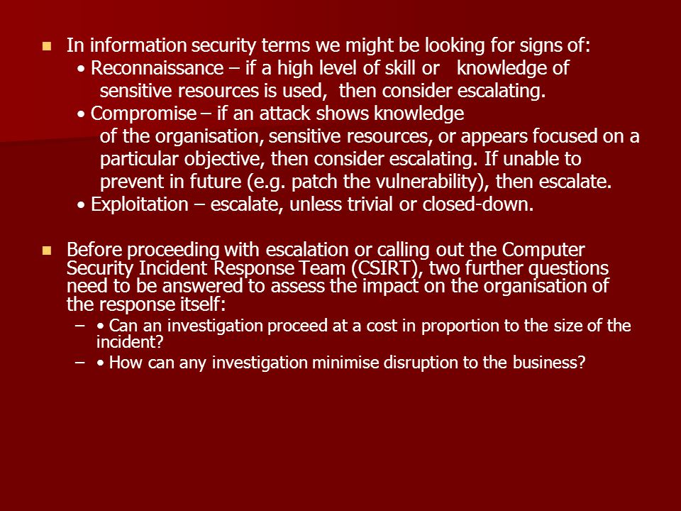 In information security terms we might be looking for signs of: