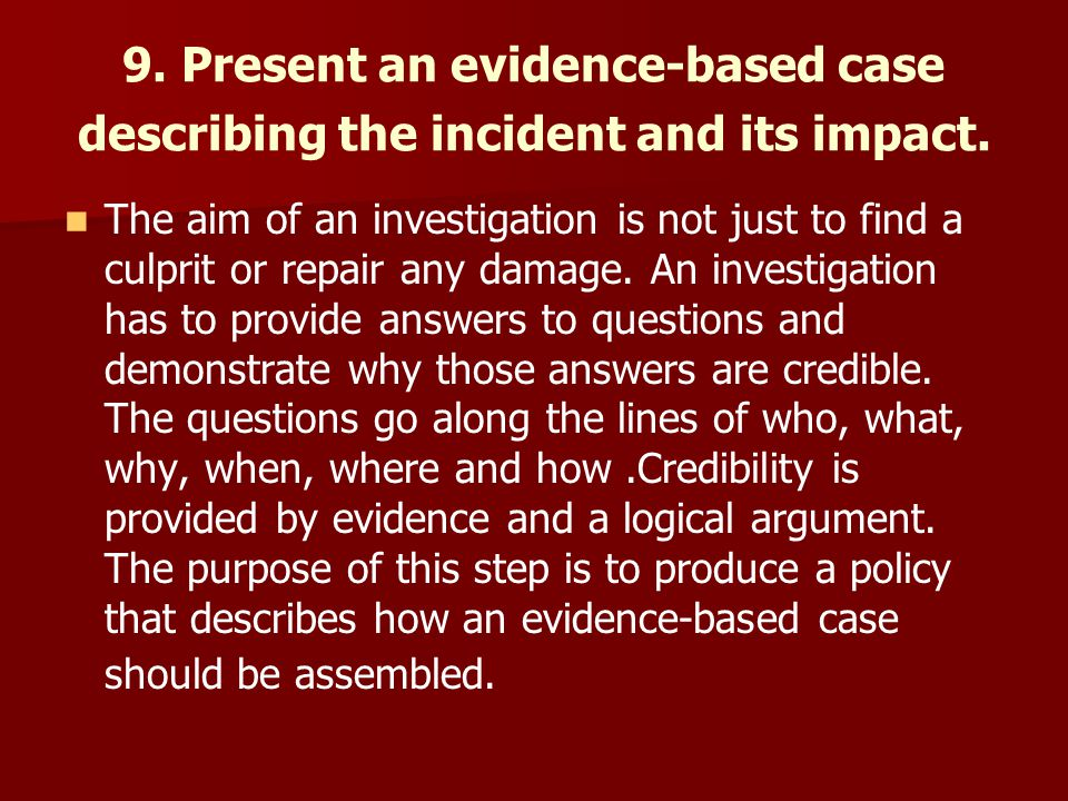 9. Present an evidence-based case describing the incident and its impact.