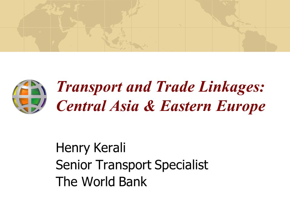 Transport and Trade Linkages: Central Asia & Eastern Europe
