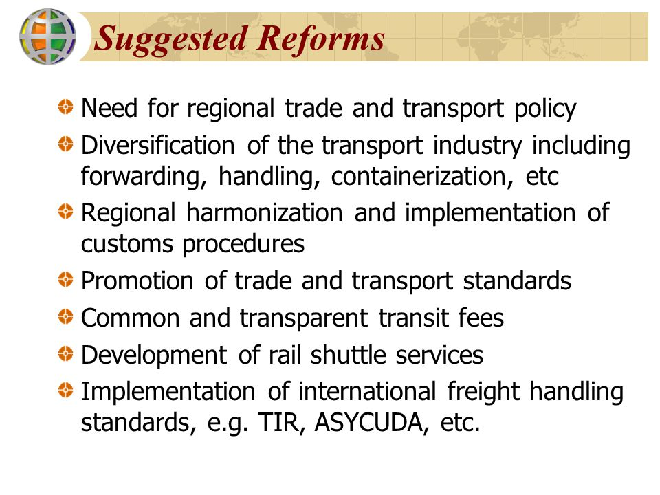 Suggested Reforms Need for regional trade and transport policy