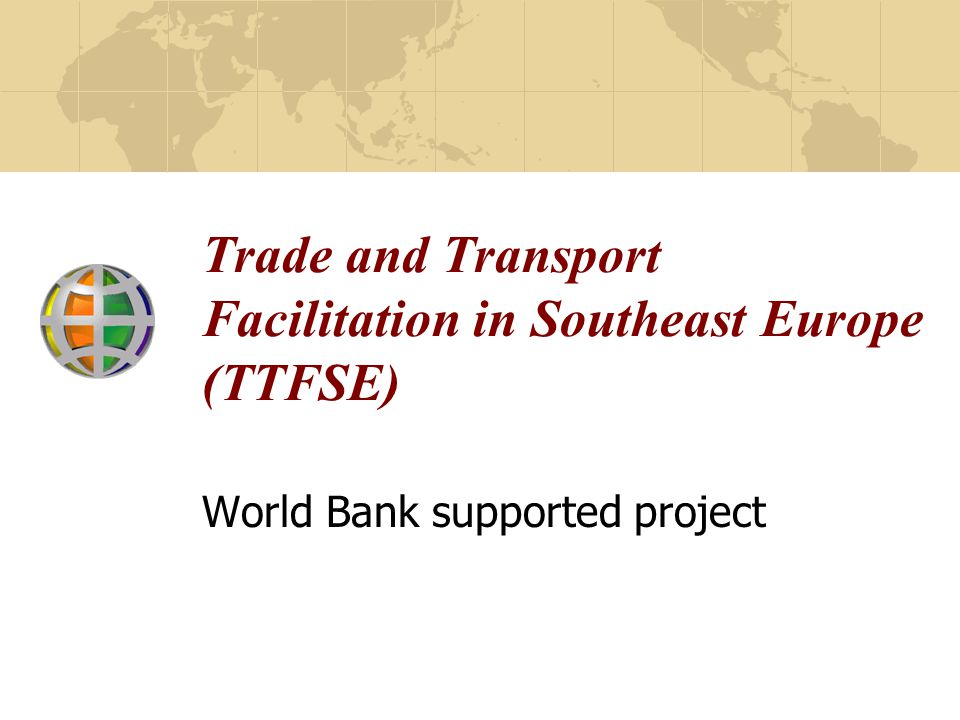 Trade and Transport Facilitation in Southeast Europe (TTFSE)