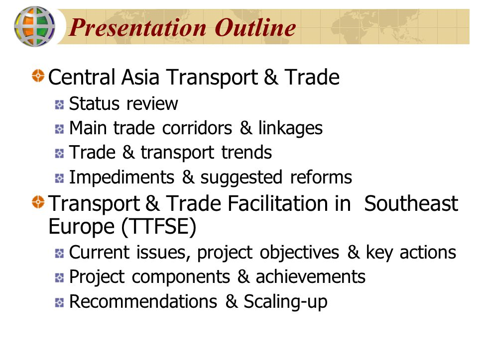 Presentation Outline Central Asia Transport & Trade