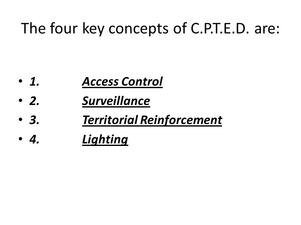 The four key concepts of C.P.T.E.D. are: