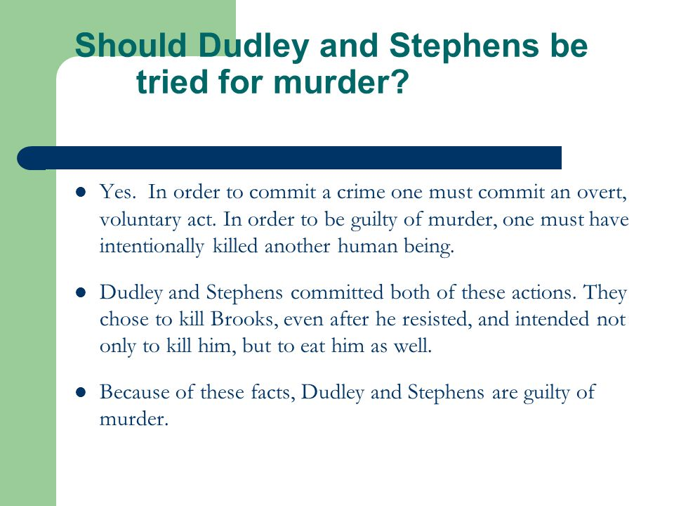 Should Dudley and Stephens be tried for murder