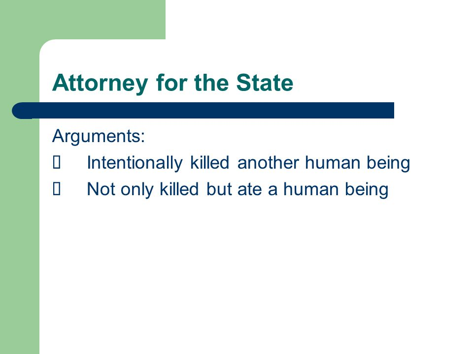 Attorney for the State Arguments: