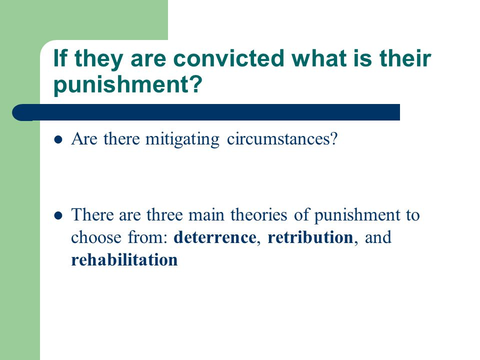 If they are convicted what is their punishment