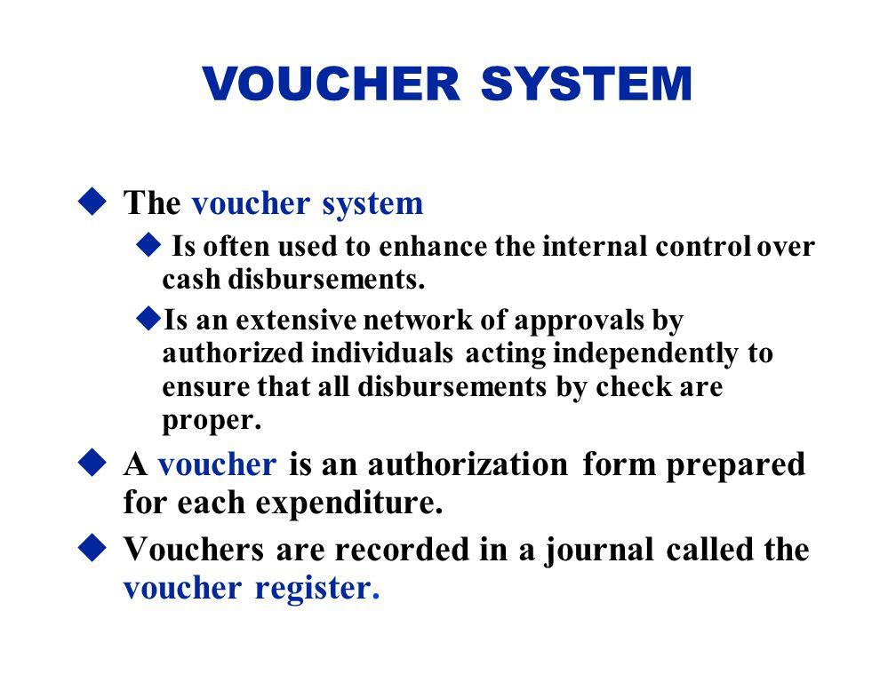 VOUCHER SYSTEM The voucher system
