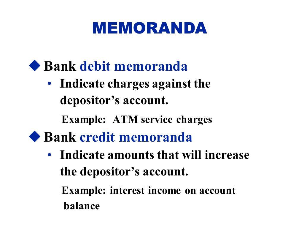 MEMORANDA Bank debit memoranda Example: ATM service charges