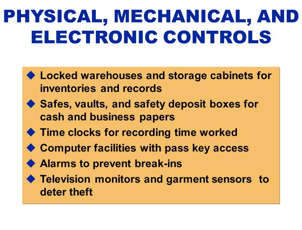PHYSICAL, MECHANICAL, AND ELECTRONIC CONTROLS