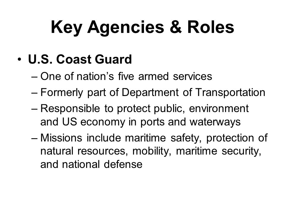 Key Agencies & Roles U.S. Coast Guard