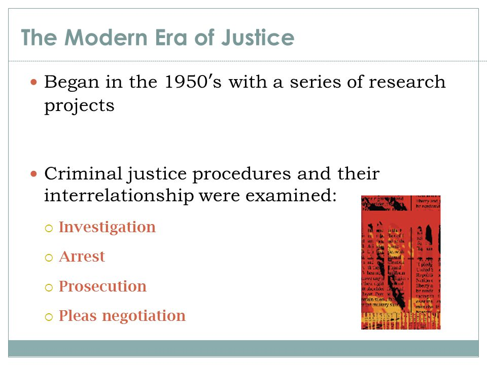 The Modern Era of Justice