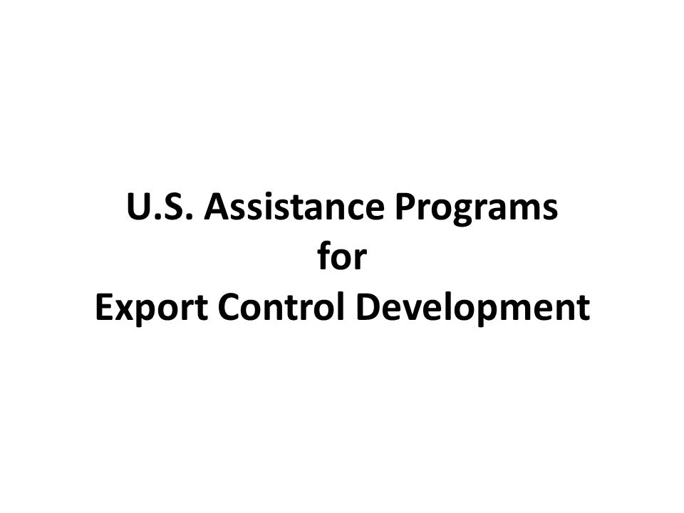 U.S. Assistance Programs Export Control Development