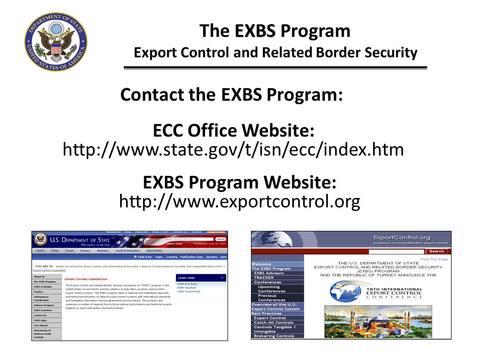Export Control and Related Border Security Contact the EXBS Program: