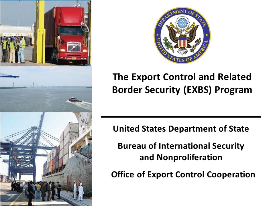 The Export Control and Related Border Security (EXBS) Program