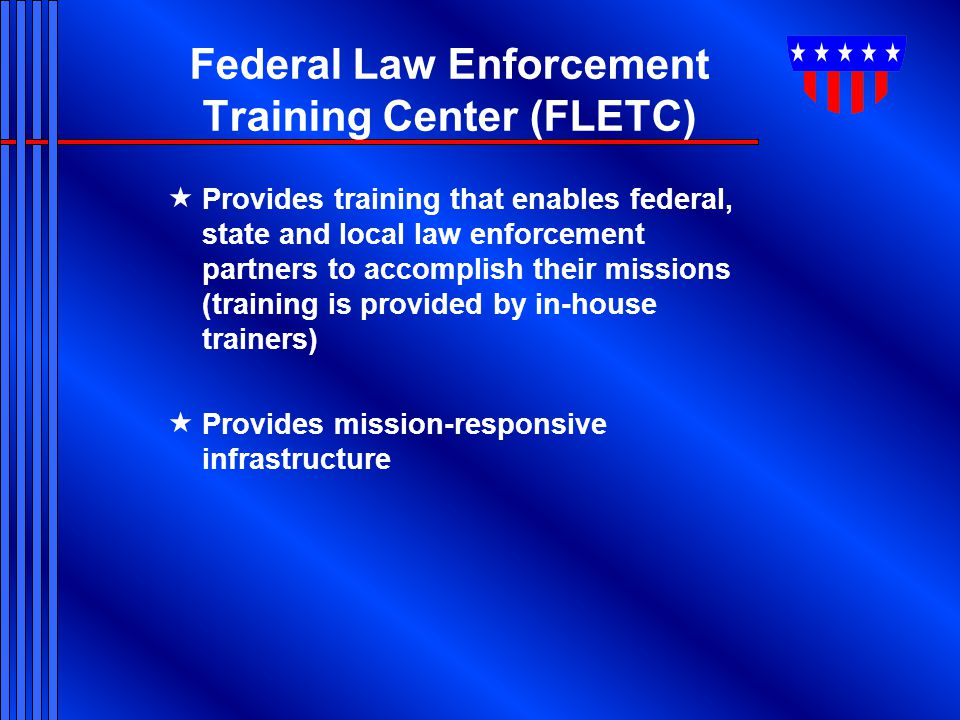 Federal Law Enforcement Training Center (FLETC)