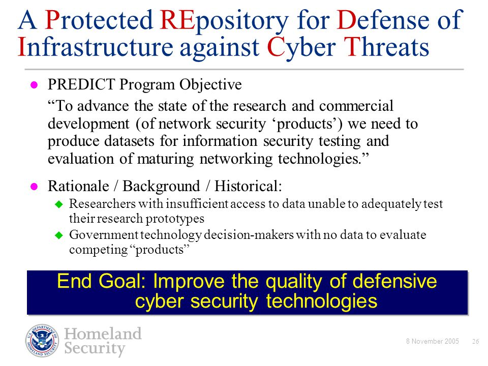 End Goal: Improve the quality of defensive cyber security technologies