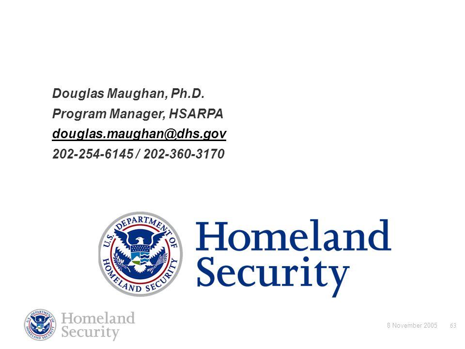 Program Manager, HSARPA douglas.maughan@dhs.gov