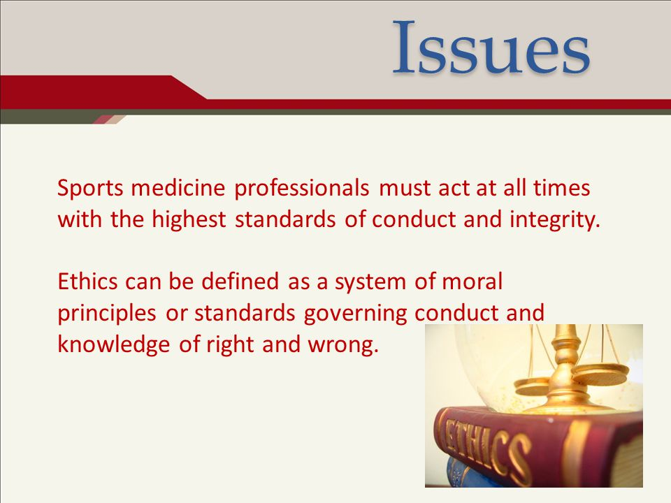 Ethical Conduct and Associated Issues