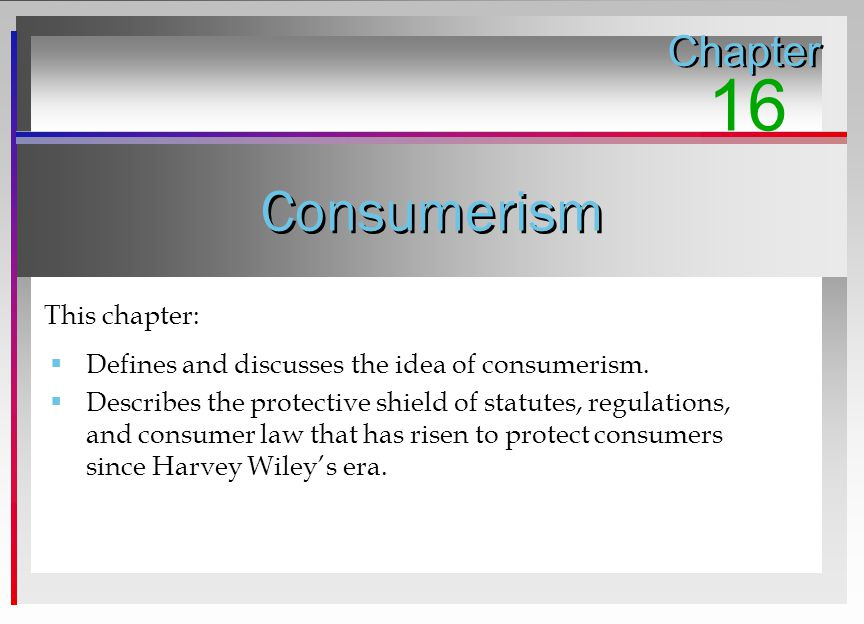 16 Consumerism Chapter This chapter: