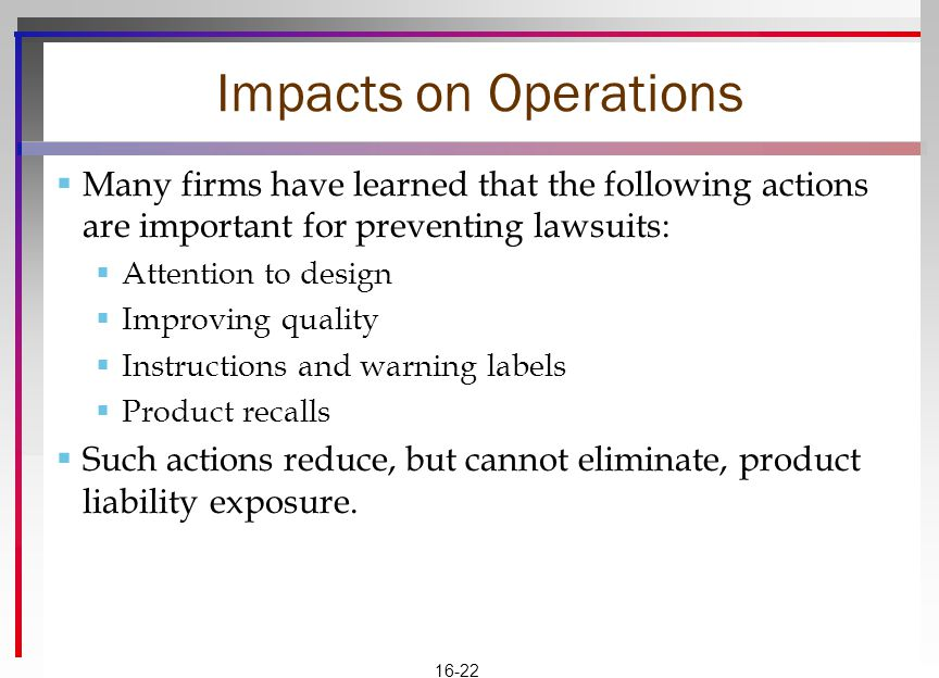 Impacts on Operations Many firms have learned that the following actions are important for preventing lawsuits:
