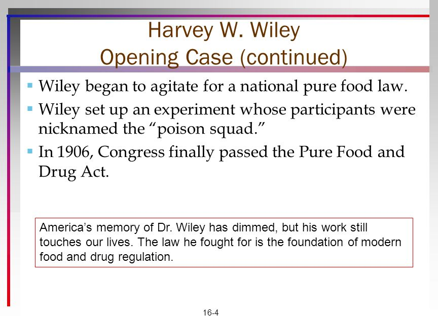 Harvey W. Wiley Opening Case (continued)