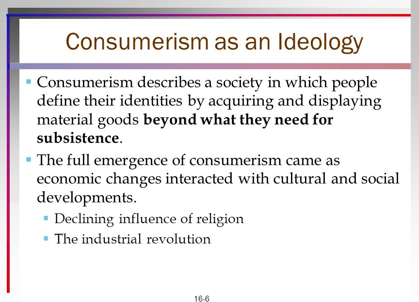 Consumerism as an Ideology