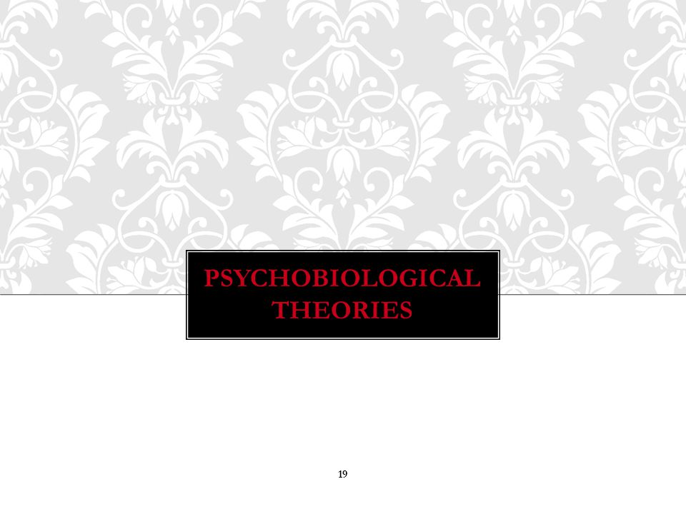 Psychobiological Theories