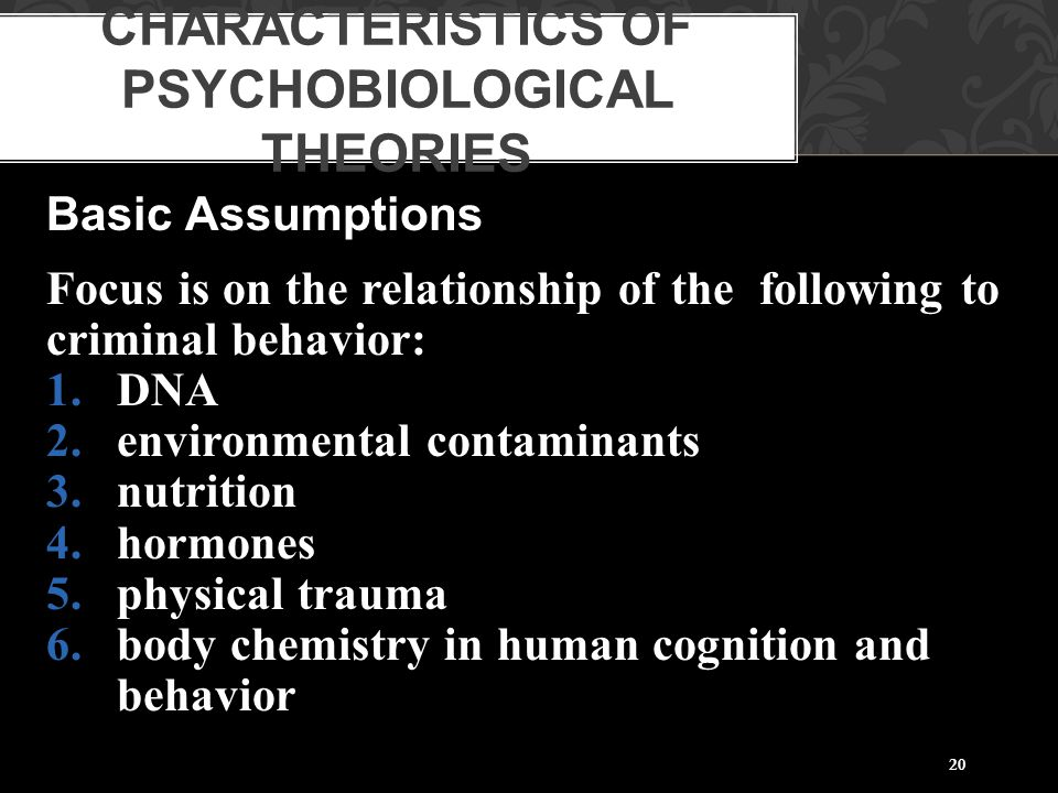 Characteristics of Psychobiological Theories