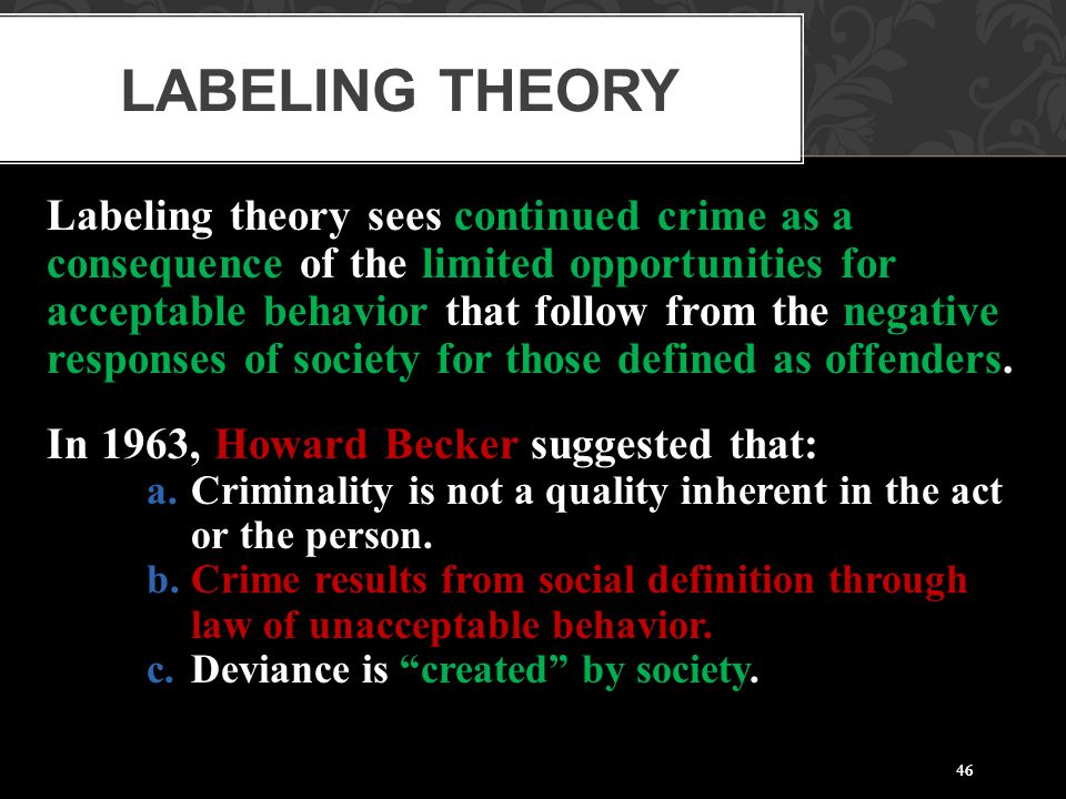 Labeling Theory Labeling theory sees continued crime as a