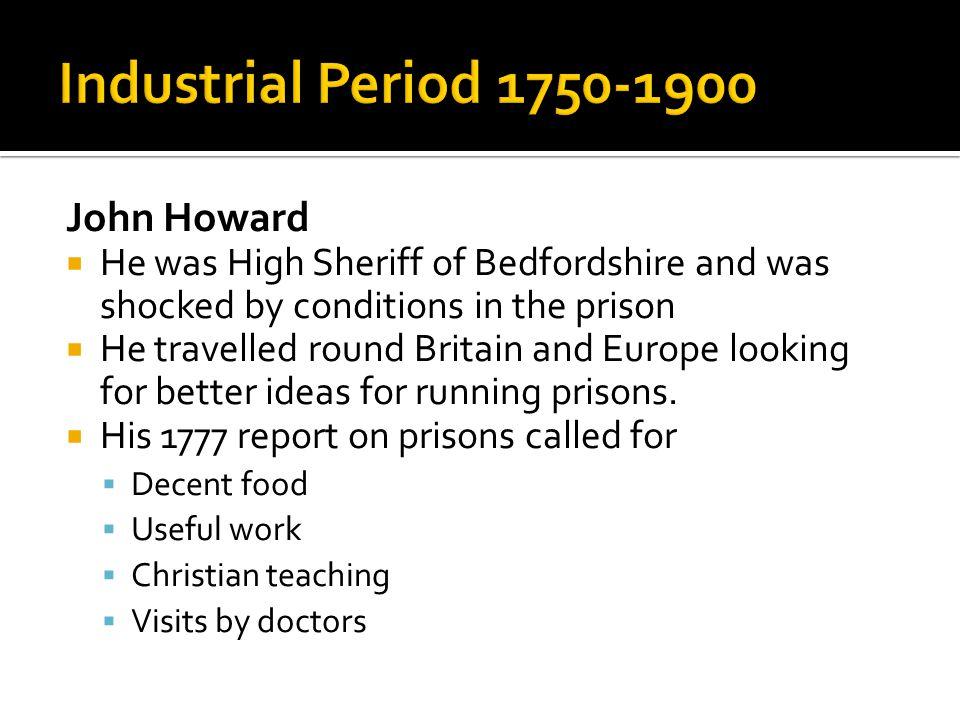 Industrial Period 1750-1900 John Howard
