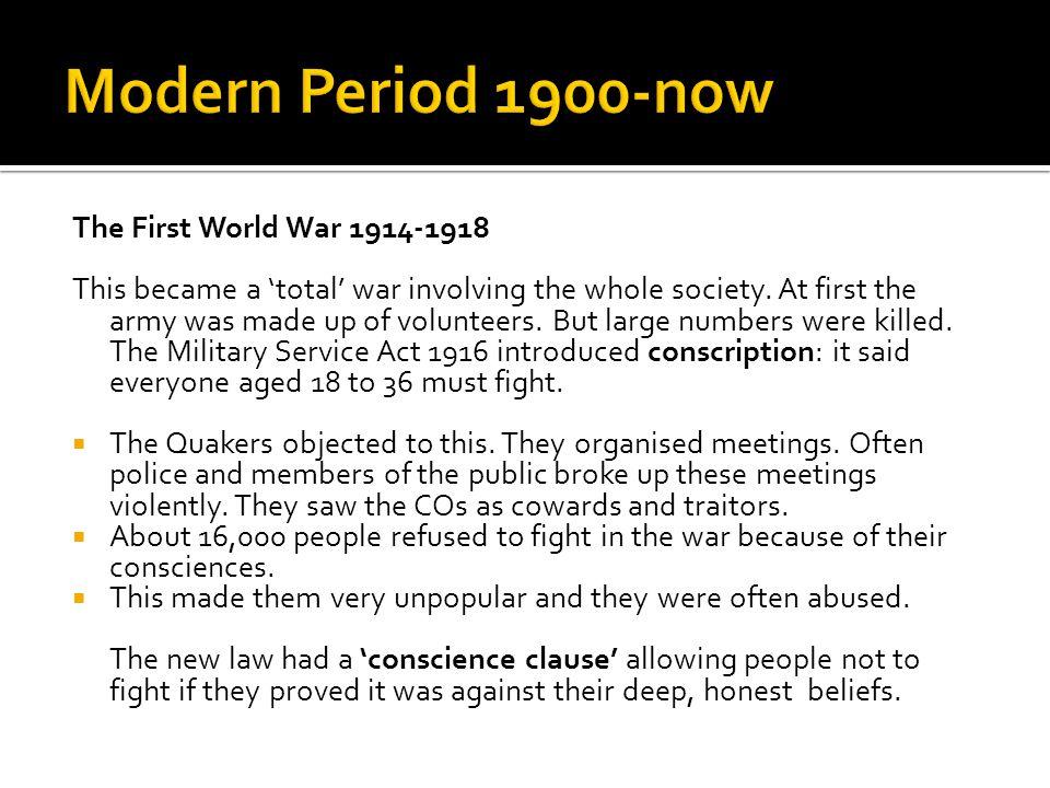 Modern Period 1900-now The First World War 1914-1918