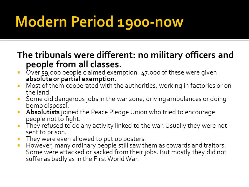 Modern Period 1900-now The tribunals were different: no military officers and people from all classes.