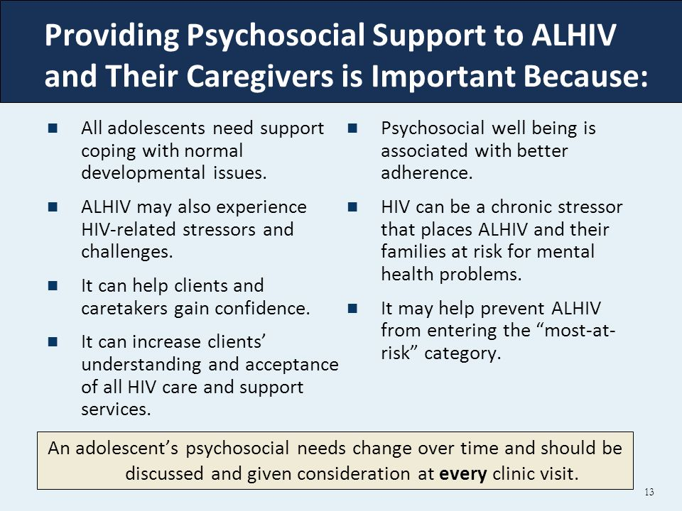 Providing Psychosocial Support to ALHIV and Their Caregivers is Important Because: