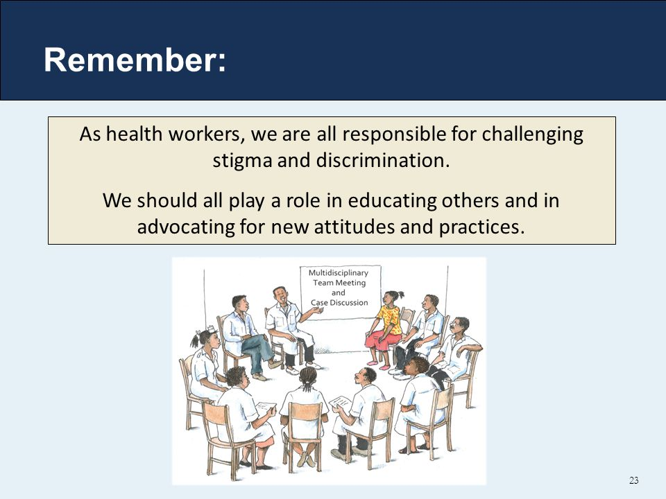 Remember: As health workers, we are all responsible for challenging stigma and discrimination.