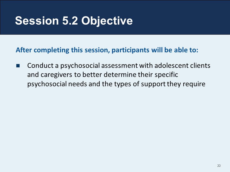 Session 5.2 Objective After completing this session, participants will be able to: