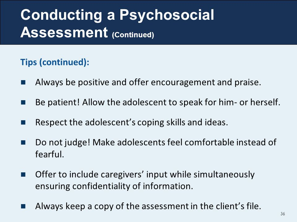 Conducting a Psychosocial Assessment (Continued)
