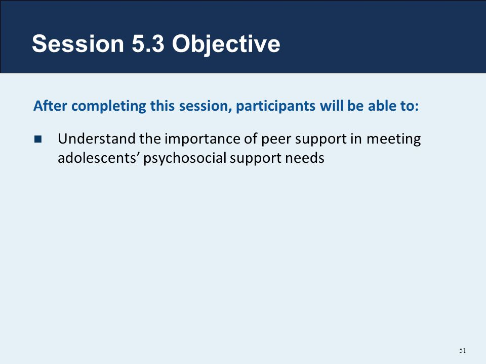 Session 5.3 Objective After completing this session, participants will be able to: