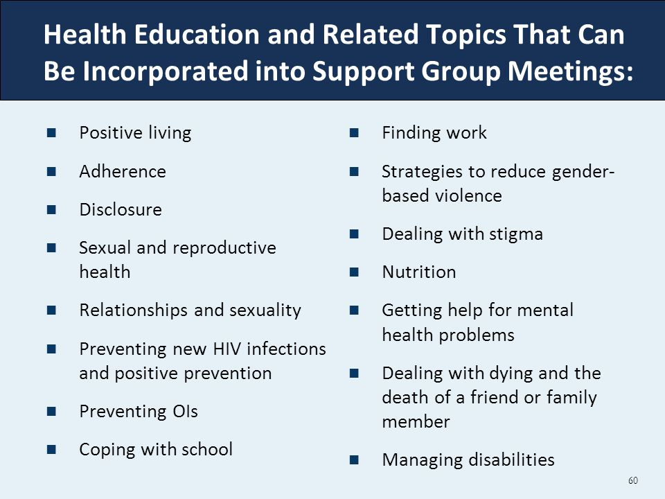 Health Education and Related Topics That Can Be Incorporated into Support Group Meetings: