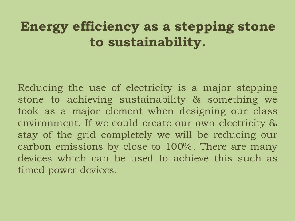 Energy efficiency as a stepping stone to sustainability.