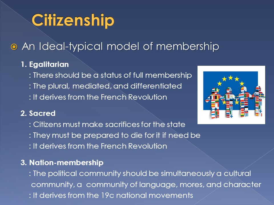 Citizenship An Ideal-typical model of membership 1. Egalitarian