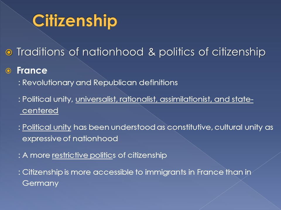 Citizenship Traditions of nationhood & politics of citizenship France