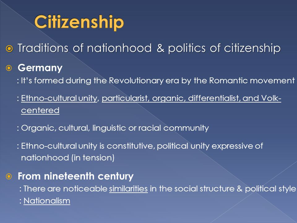 Citizenship Traditions of nationhood & politics of citizenship Germany