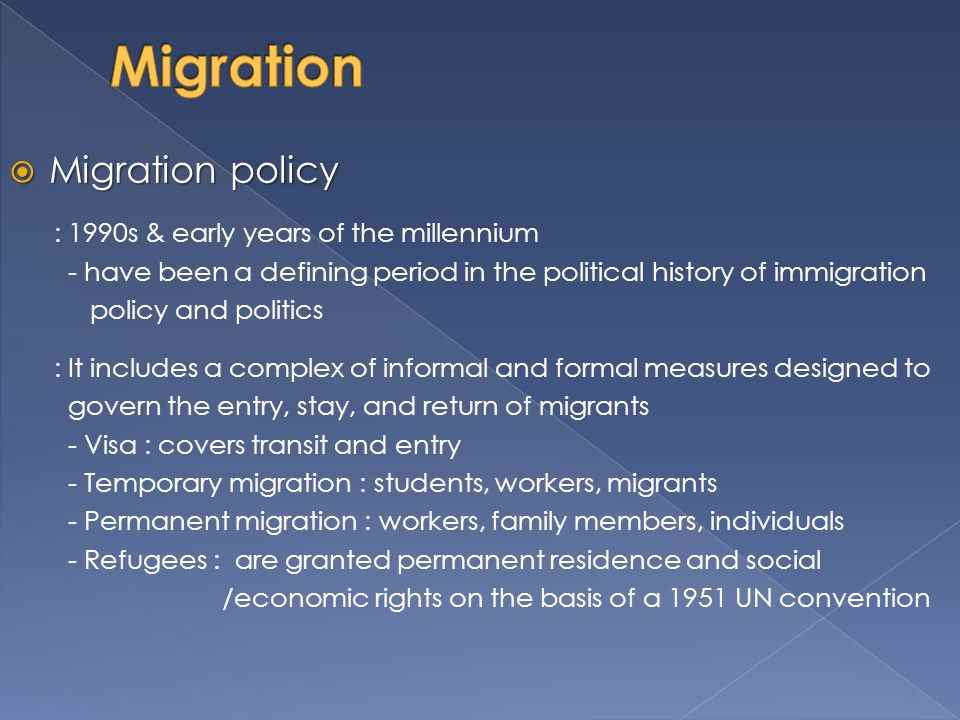 Migration Migration policy : 1990s & early years of the millennium