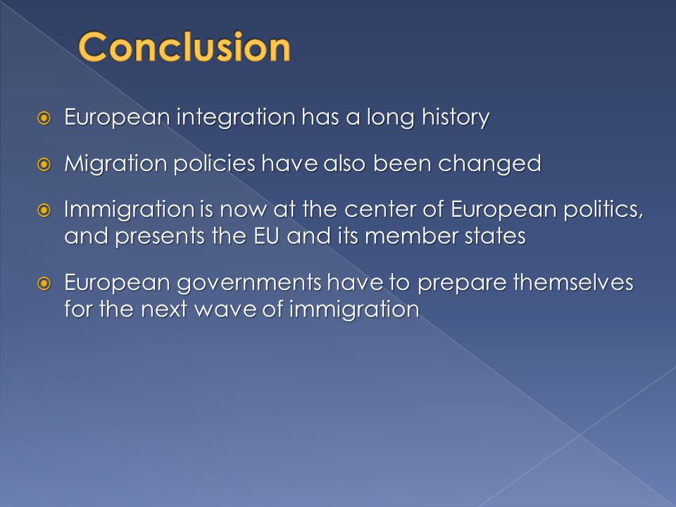 Conclusion European integration has a long history