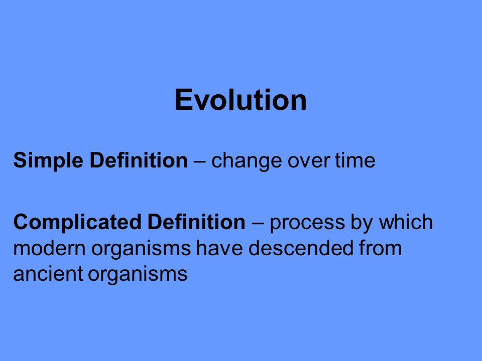 Evolution Simple Definition – change over time