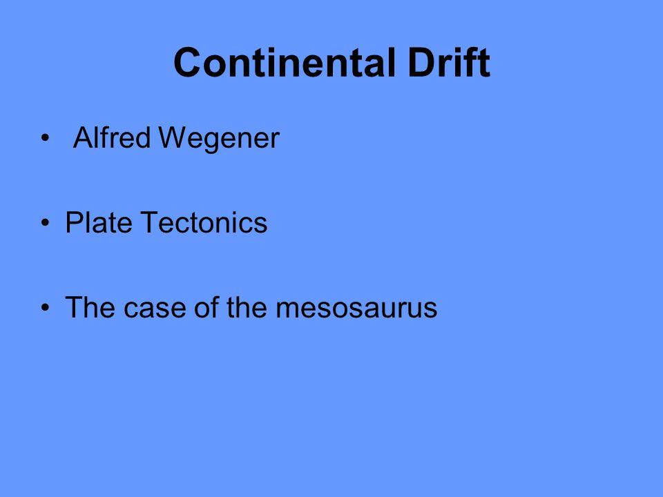Continental Drift Alfred Wegener Plate Tectonics
