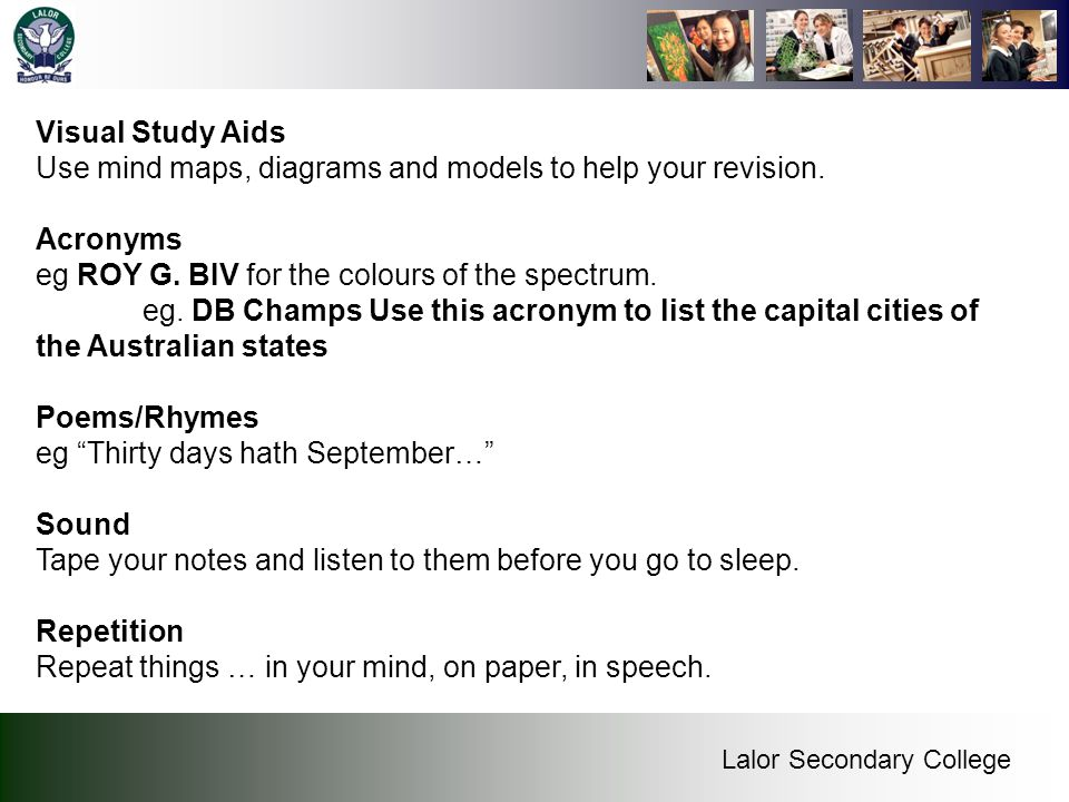Visual Study Aids Use mind maps, diagrams and models to help your revision.
