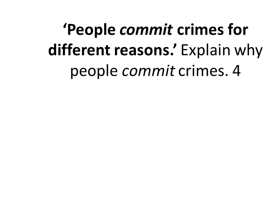 'People commit crimes for different reasons
